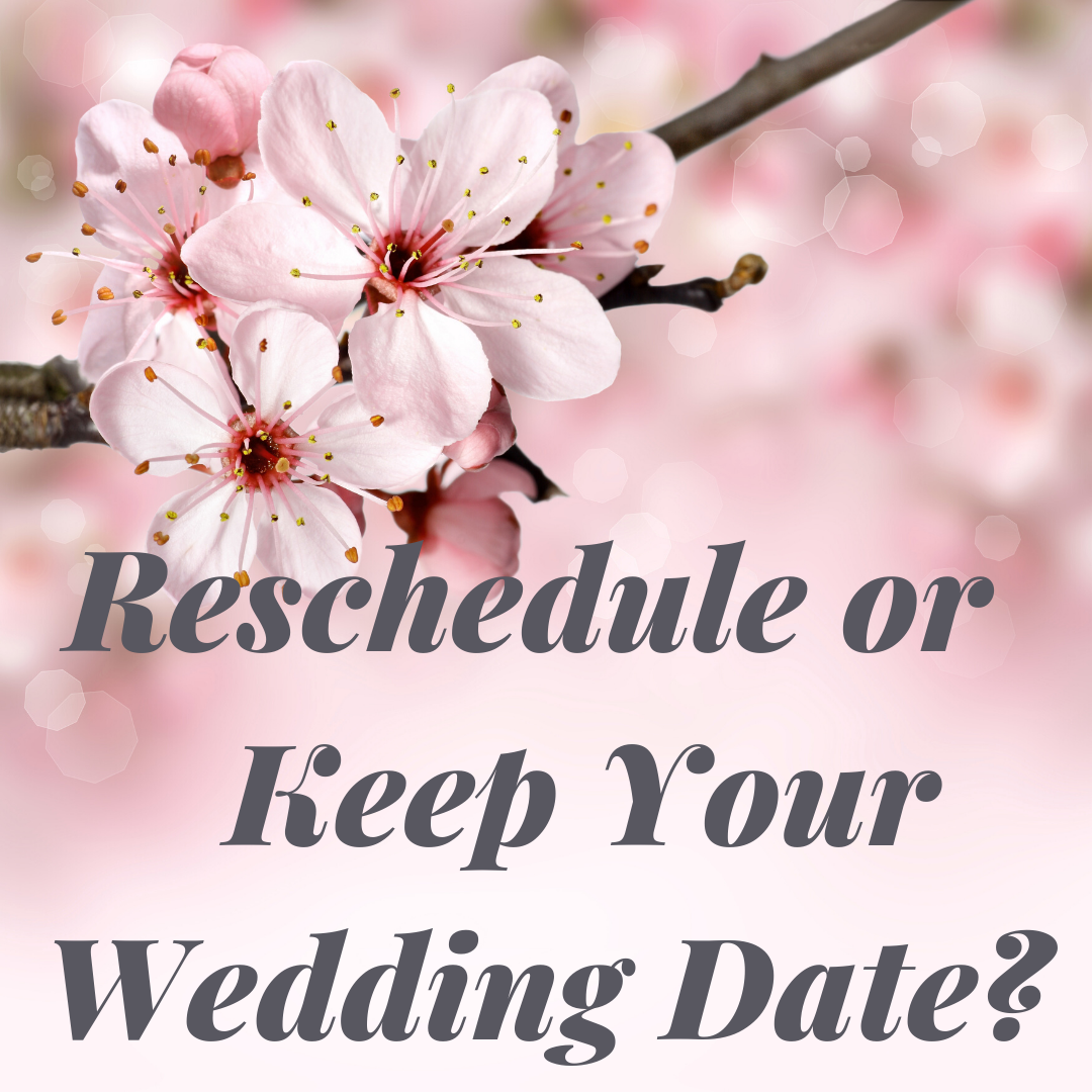 Should you Reschedule your Wedding?